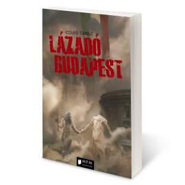 Csapó Tamás: Lázadó Budapest